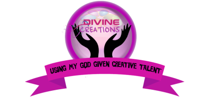 "DIVINE CREATIONS ""Using My God Given Talents"""
